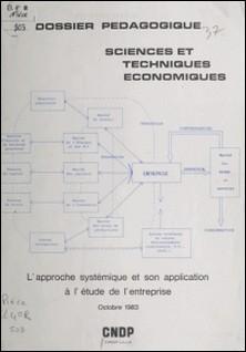 Dossier pédagogique, sciences et techniques économiques : l'approche systématique et son application à l'étude de l'entreprise (octobre 1983)-Pierre Louart