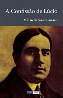 A Confissão de Lúcio-Mario de Sa-Carneiro