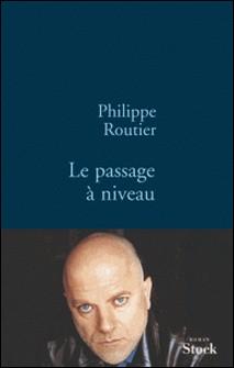 Le passage à niveau-Philippe Routier