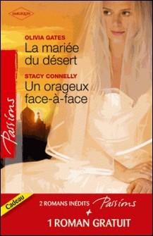 La mariée du désert - Un orageux face-à-face - Contrat séduction - (promotion)-Olivia Gates , Stacy Connelly , Anna DePalo