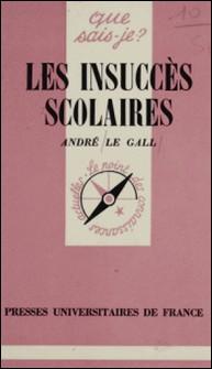 Les Insuccès scolaires - Diagnostic et redressement-A Le Gall