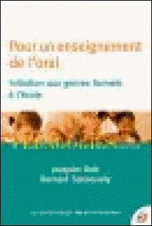 Pour un enseignement de l'oral - Initiation aux genres formels à l'école-Joaquim Dolz , Bernard Schneuwly