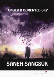 Under a demented sky-Saneh Sangsuk