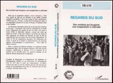 REGARDS DU SUD. Des sociétés qui bougent, une coopération à refonder-Iram