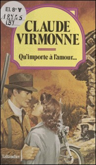 Qu'importe à l'amour-Virmonne
