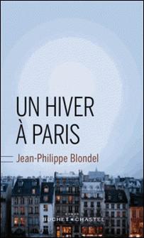 Un hiver à Paris-Jean-Philippe Blondel