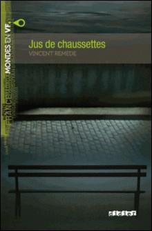 Jus de chaussettes - Ebook-Vincent Remède