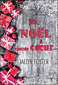 Un Noël à contrecoeur-Jaelyn Foster