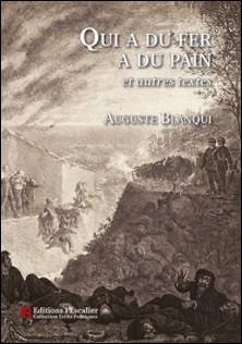 Qui a du fer a du pain et autres textes-Auguste Blanqui