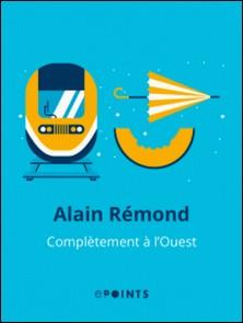 Complètement à l'Ouest-Alain Rémond