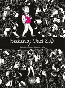 Seeking: Dad 2.0-Gwendoline Raisson , Magali Le Huche