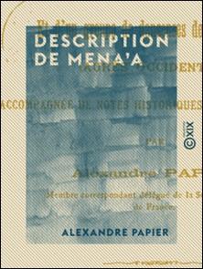Description de Mena'a - Et d'un groupe de danseuses des Oulad Abdi (Aurès occidental) - Accompagnée de notes historiques et archéologiques-Alexandre Papier