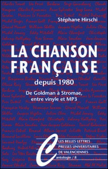 La chanson française depuis 1980 - De Goldman à Stromae entre vinyles et mp3-Stéphane Hirschi