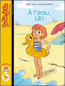 À l'eau, Lili !-Didier Levy