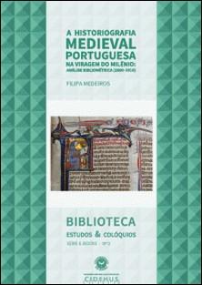A Historiografia Medieval Portuguesa na viragem do Milénio - Análise Bibliométrica (2000-2010)-Filipa Medeiros