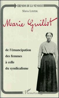 Marie Guillot - De l'émancipation des femmes à celle du syndicalisme-S Liszek