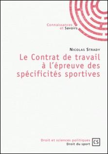 Le contrat de travail à l'épreuve des spécificités sportives-Nicolas Strady
