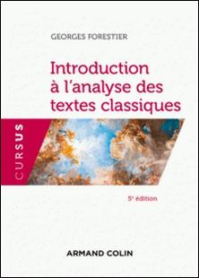 Introduction à l'analyse des textes classiques - 5e éd.-auteur