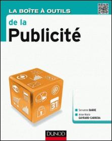 La Boîte à outils de la publicité-Servanne Barre , Anne-Marie Gayrard-Carrera