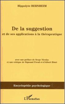 De la suggestion et de ses applications à la thérapeutique-Hippolyte Bernheim