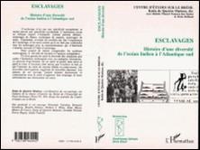 ESCLAVAGES. Histoire d'une diversité de l'océan Indien à l'Atlantique sud-Katia de Queiros Mattoso