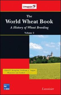 The World Wheat Book: A History of Wheat Breeding Volume 2-Bonjean Alain P. , Angus William J. , Maarten Van Ginkel