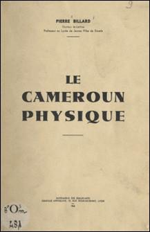 Le Cameroun physique-Pierre Billard