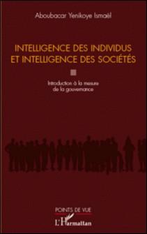 Intelligence des individus et intelligence des sociétés - Introduction à la mesure de la gouvernance-Ismaël Aboubacar Yenikoye