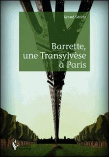 Barrette, une Transylvèse à Paris-Gérard Sénète