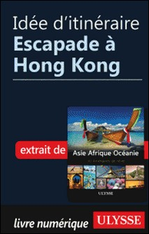 Idée d'itinéraire - Escapade à Hong Kong-Collectif