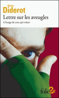 Lettres sur les Aveugles à l'usage de ceux qui voient-Denis Diderot