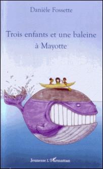 Trois enfants et une baleine à Mayotte-Danièle Fossette