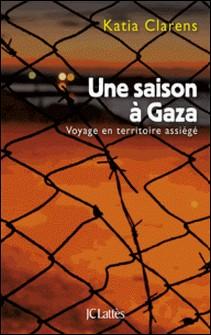 Une saison à Gaza-Katia Clarens