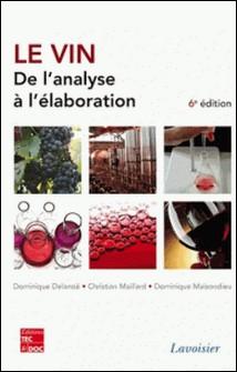 Le vin - De l'analyse à l'élaboration-Dominique Delanoë , Christian Maillard , Dominique Maisondieu