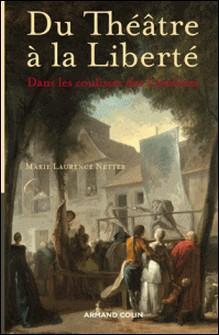Du Théâtre à la Liberté - Dans les coulisses des Lumières-Marie Laurence Netter