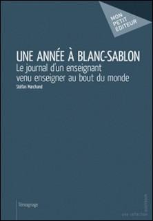 Une année à Blanc-Sablon-Stéfan Marchand