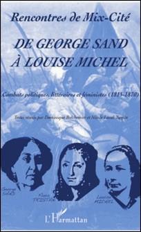 De George Sand à Louise Michel - Combats politiques, littéraire et féministes (1815-1870)-auteur