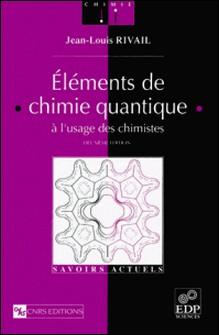 Eléments de chimie quantique à l'usage des chimistes. 2ème édition-Jean-Louis Rivail