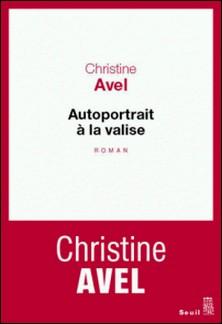 Autoportrait à la valise-Christine Avel