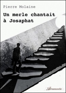 Un merle chantait à Josaphat-Pierre Molaine