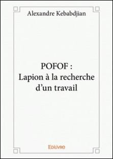 Pofof - Lapion à la recherche d'un travail-Alexandre Kebabdjian