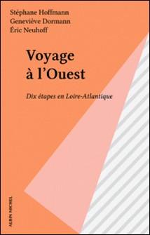 Voyage à l'Ouest - Dix étapes en Loire-Atlantique-Collectif