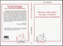 Marché et ordre urbain - Du chaos à la théorie de la localisation résidentielle-Pedro Abramo