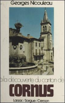 À la découverte du canton de Cornus - Larzac, Sorgue, Cernon-Georges Nicouleau