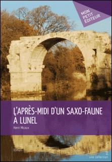 L'Après-midi d'un saxo-faune à Lunel-Henri Micaux