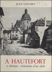 À Hautefort et alentour... évènements d'un siècle-Jean Goumet , M. Peytoureau