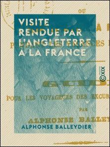 Visite rendue par l'Angleterre à la France - Une semaine à Paris pendant les vacances de Pâques-Alphonse Balleydier
