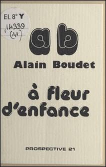 À fleur d'enfance-Alain Boudet