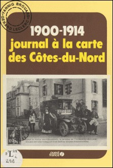 1900-1914, journal à la carte des Côtes-du-Nord-Gérard Leclerc , Brouard