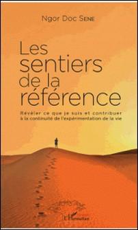 Les sentiers de la référence - Révéler ce que je suis et contribuer à la continuité de l'expérimentation de la vie-Ngor Doc Sène